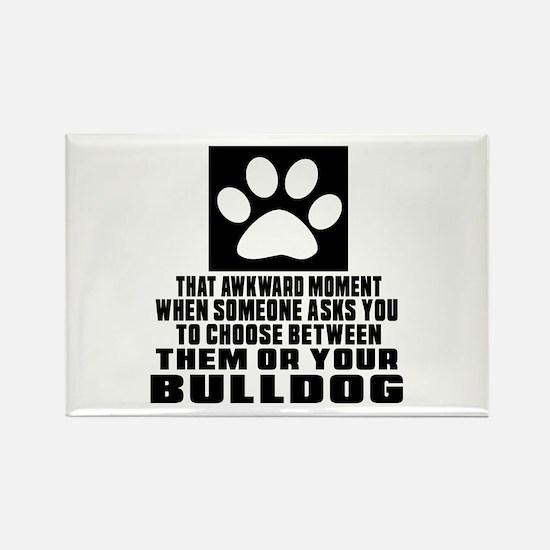 Bulldog Awkward Dog Designs Rectangle Magnet
