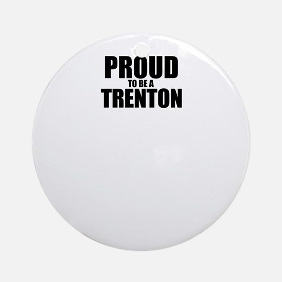 Proud to be TRENA Round Ornament