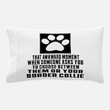 Border Collie Awkward Dog Designs Pillow Case