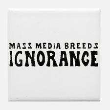 Ignorance Tile Coaster