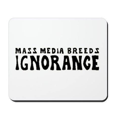 Ignorance Mousepad