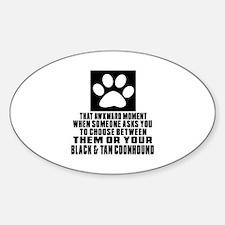Black & Tan Coonhound Awkward Dog D Sticker (Oval)