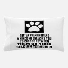 Belgian Tervuren Awkward Dog Designs Pillow Case