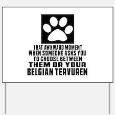 Belgian Tervuren Awkward Dog Designs Yard Sign