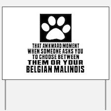 Belgian Malinois Awkward Dog Designs Yard Sign