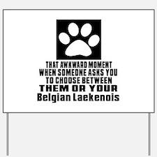 Belgian Laekenois Awkward Dog Designs Yard Sign