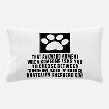 Anatolian Shepherd dog Awkward Dog Des Pillow Case