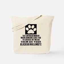 Alaskan Malamute Awkward Dog Designs Tote Bag