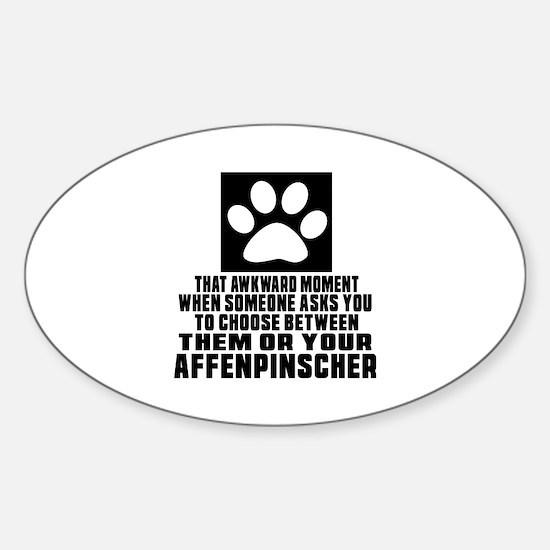 Affenpinscher Awkward Dog Designs Sticker (Oval)