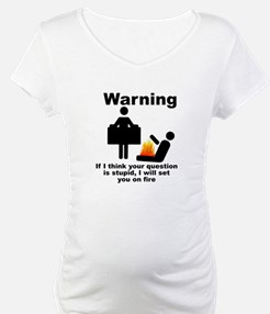 If Your Question Is Stupid... Shirt