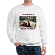 BANDELIER, NEW MEXICO Sweatshirt