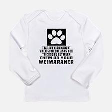 Weimaraner Awkward Dog Long Sleeve Infant T-Shirt