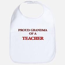 Proud Grandma of a Teacher Bib