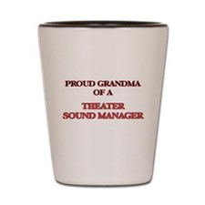 Proud Grandma of a Theater Sound Manage Shot Glass