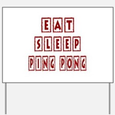 Eat Sleep Ping Pong Yard Sign