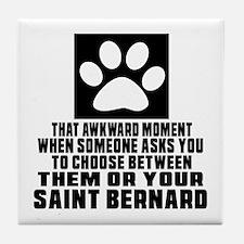 Saint Bernard Awkward Dog Designs Tile Coaster