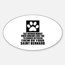 Saint Bernard Awkward Dog Designs Sticker (Oval)
