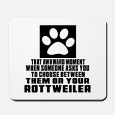 Rottweiler Awkward Dog Designs Mousepad