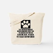 Petit Basset Griffon Vendeen Awkward Dog Tote Bag