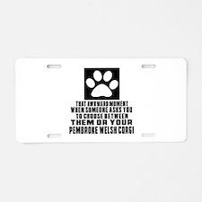 pembroke welsh corgi Awkwar Aluminum License Plate