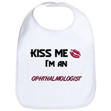 Kiss Me I'm a OPHTHALMOLOGIST Bib