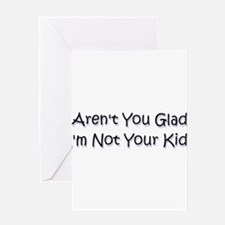 your kid? Greeting Card