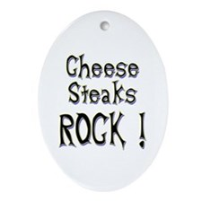 Cheese Steaks Rock ! Oval Ornament