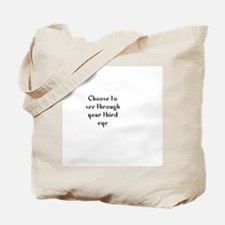 Choose to see through your th Tote Bag
