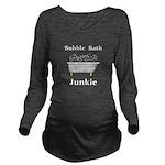 Bubble Bath Junkie Long Sleeve Maternity T-Shirt