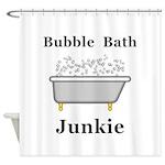 Bubble Bath Junkie Shower Curtain