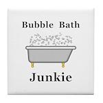 Bubble Bath Junkie Tile Coaster