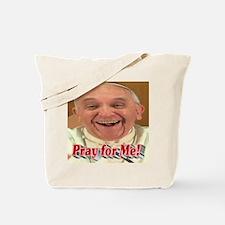 Pray for Me! Tote Bag