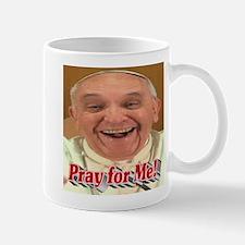 Pray for Me! Mug