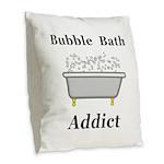 Bubble Bath Addict Burlap Throw Pillow