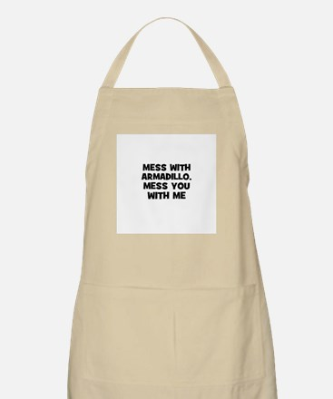 mess with armadillo, mess you BBQ Apron