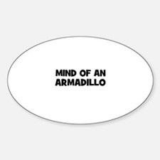 mind of an armadillo Oval Decal