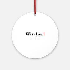 GERMAN - WANKER! Round Ornament