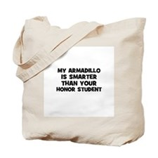 my armadillo is smarter than  Tote Bag