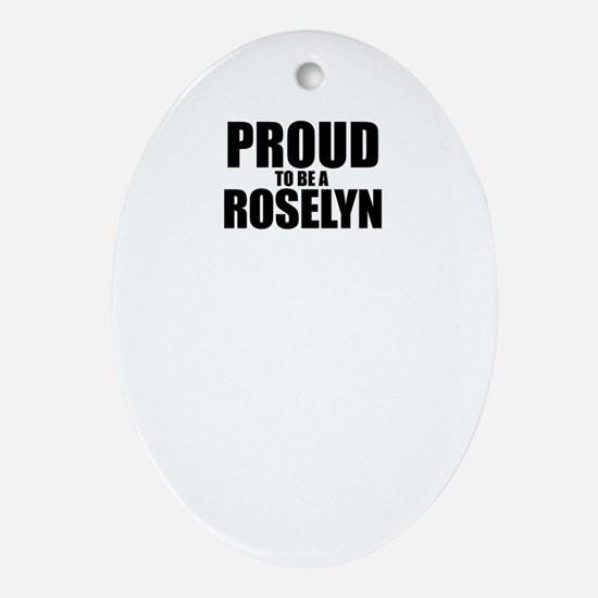 Proud to be ROSELYN Oval Ornament