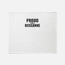 Proud to be ROSEANNE Throw Blanket