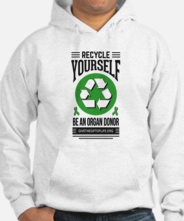 Recycle Yourself Be an Organ Donor Hoodie