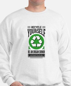 Recycle Yourself Be an Organ Donor Sweatshirt