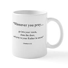 Whenever You Pray Mug
