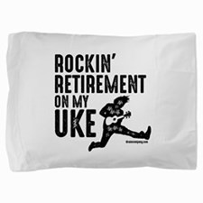 Rockin Retirement Uke Pillow Sham