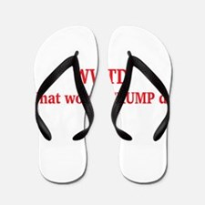 WWTD What would TRUMP do Flip Flops