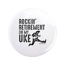 Rockin Retirement Uke Button