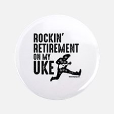 Rockin Retirement Uke Button