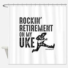 Rockin Retirement Uke Shower Curtain