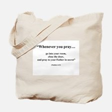 Whenever You Pray Tote Bag