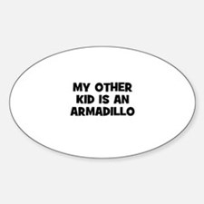 my other kid is an armadillo Oval Decal